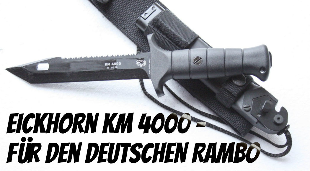 eickhorn km 4000 im test ein messer f r den deutschen rambo. Black Bedroom Furniture Sets. Home Design Ideas