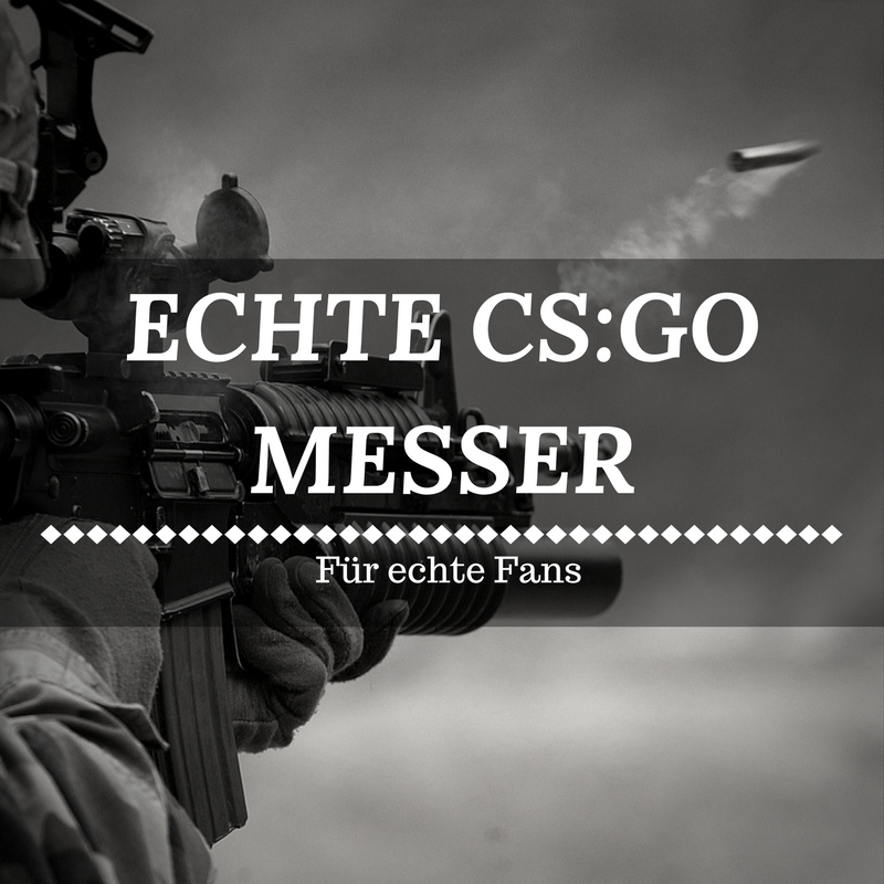 echte cs go messer kaufen reale skins f r echte fans. Black Bedroom Furniture Sets. Home Design Ideas
